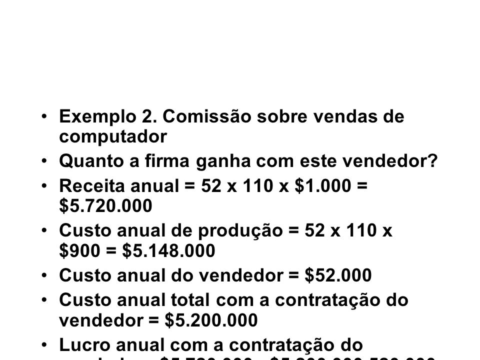 Exemplo 2. Comissão sobre vendas de computador
