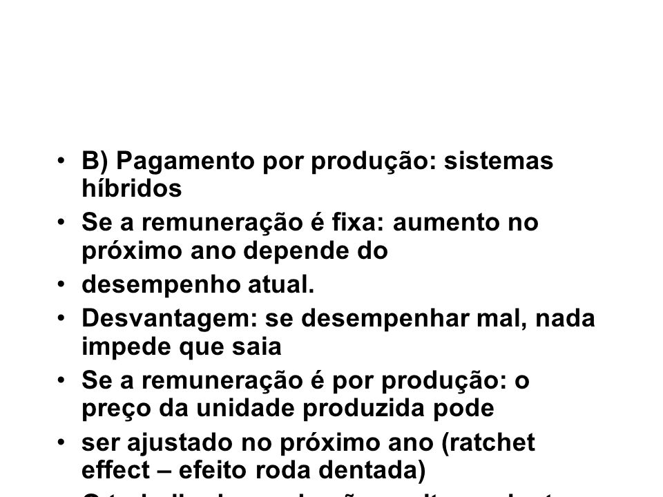 B) Pagamento por produção: sistemas híbridos