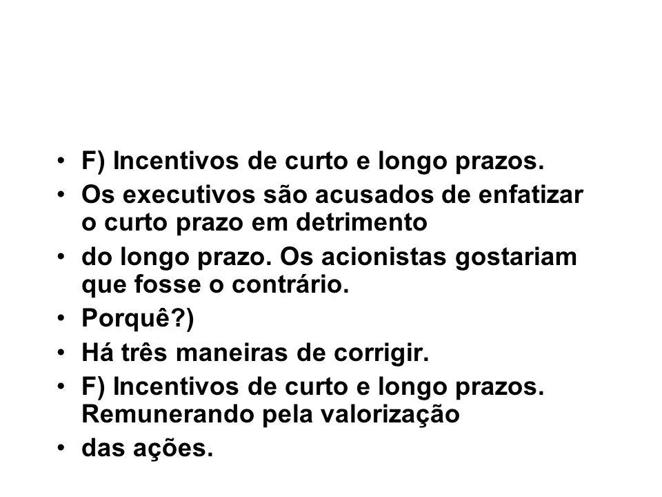 F) Incentivos de curto e longo prazos.