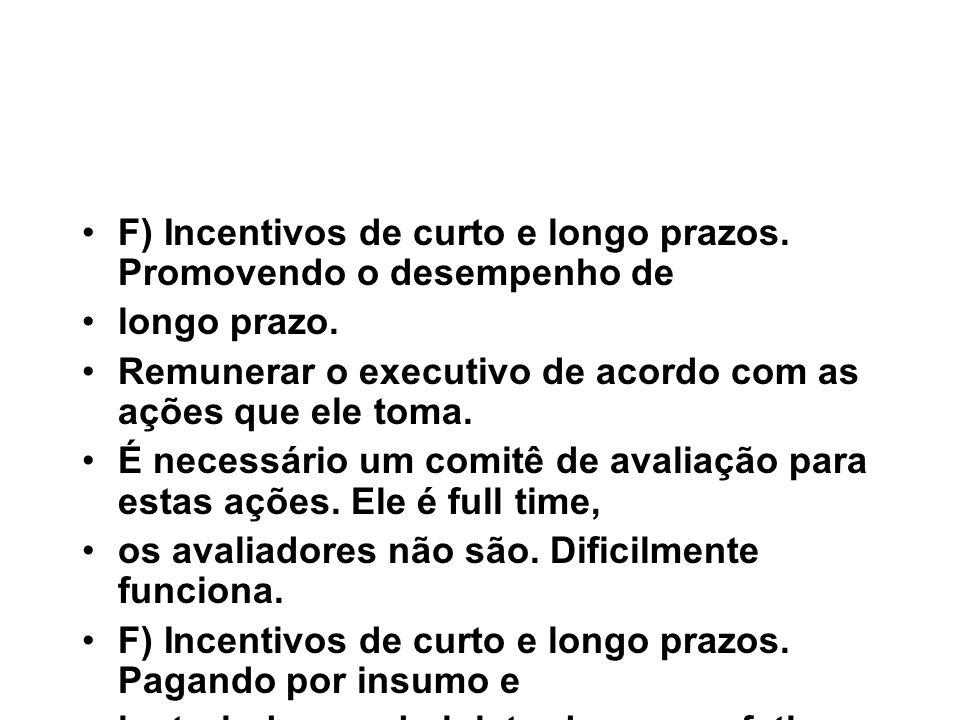F) Incentivos de curto e longo prazos. Promovendo o desempenho de