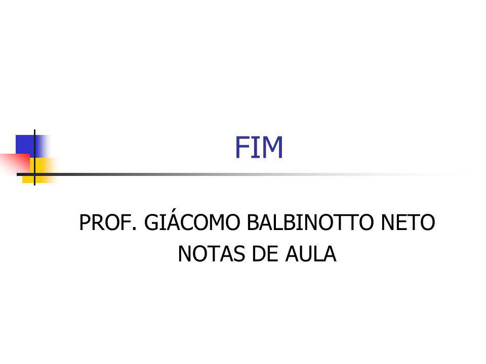 PROF. GIÁCOMO BALBINOTTO NETO NOTAS DE AULA