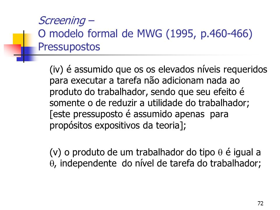 Screening – O modelo formal de MWG (1995, p.460-466) Pressupostos