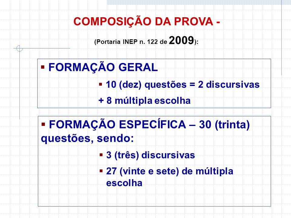 FORMAÇÃO ESPECÍFICA – 30 (trinta) questões, sendo: