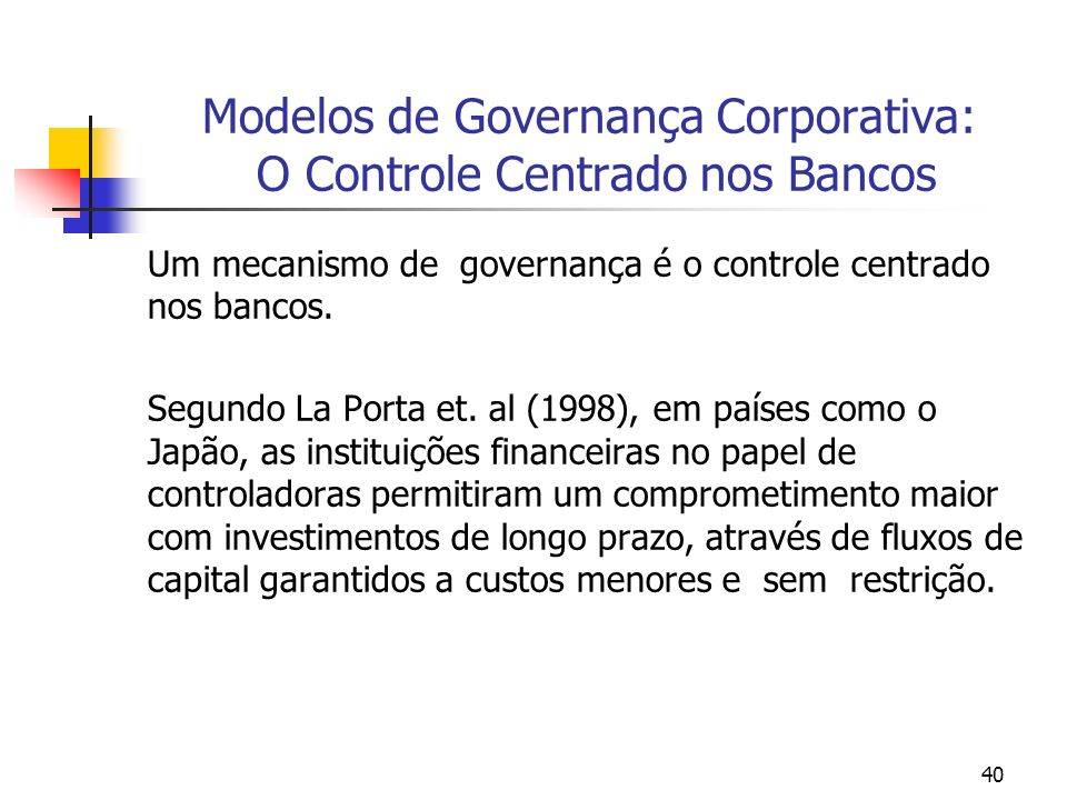 Modelos de Governança Corporativa: O Controle Centrado nos Bancos
