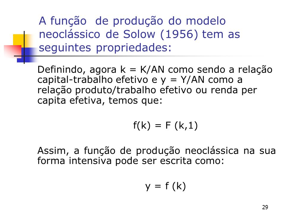 A função de produção do modelo neoclássico de Solow (1956) tem as seguintes propriedades: