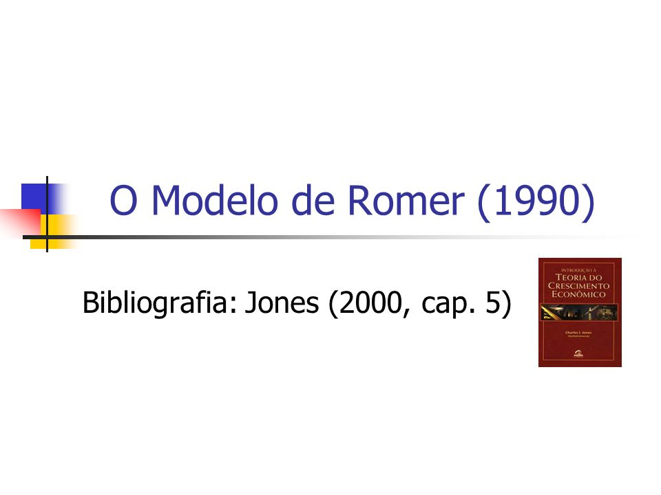 Bibliografia: Jones (2000, cap. 5)