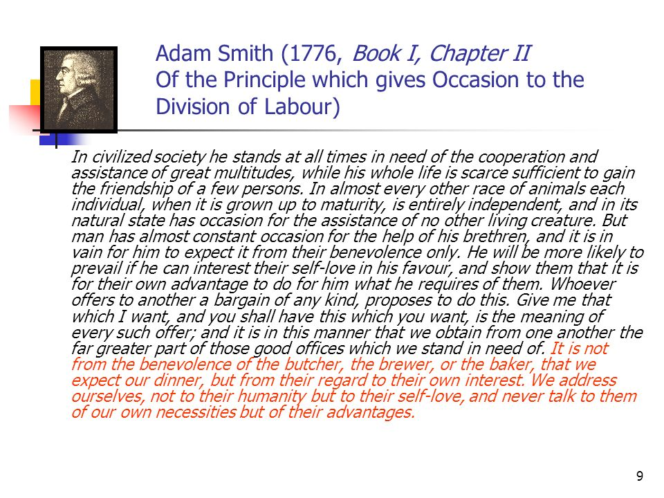 Adam Smith (1776, Book I, Chapter II Of the Principle which gives Occasion to the Division of Labour)