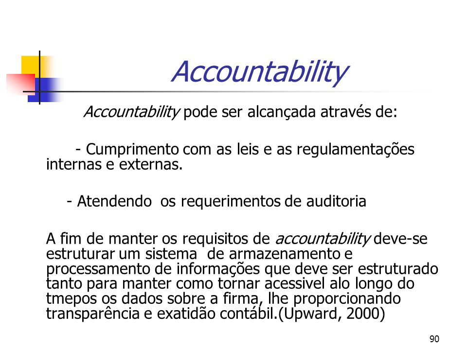 Accountability pode ser alcançada através de: