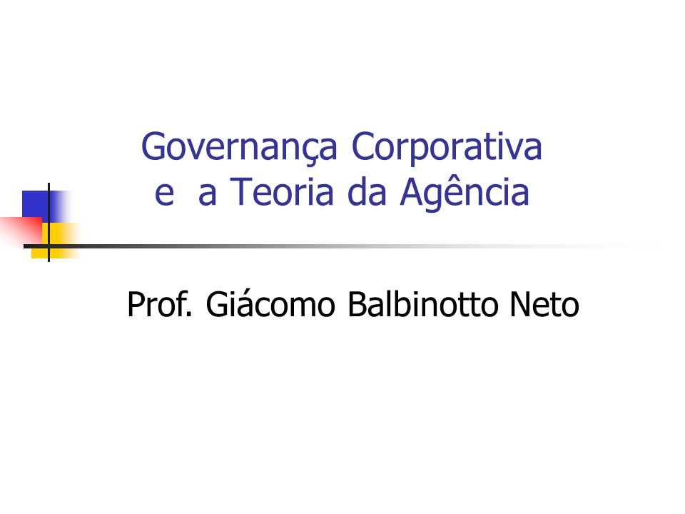 Governança Corporativa e a Teoria da Agência