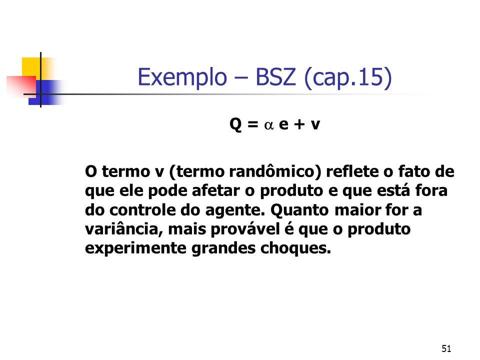 Exemplo – BSZ (cap.15) Q =  e + v