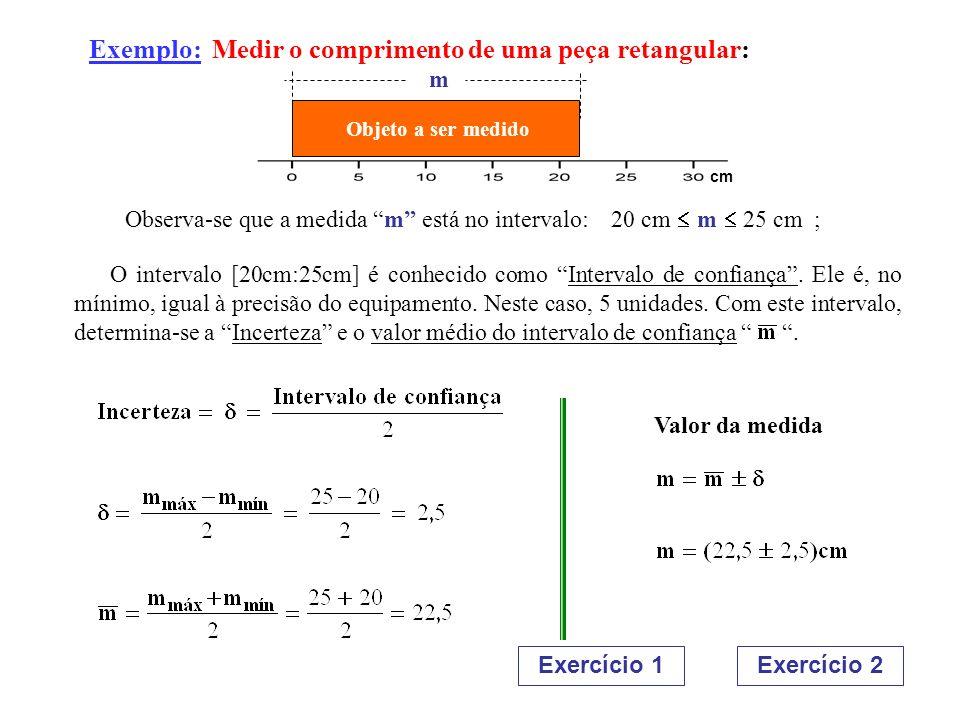 Exemplo: Medir o comprimento de uma peça retangular: