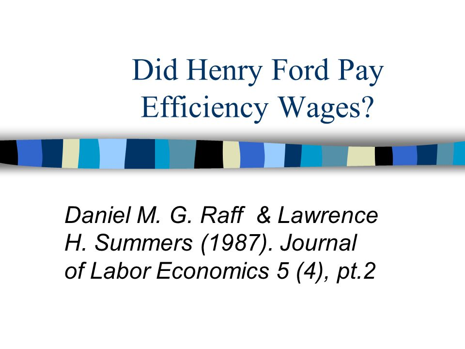 Did Henry Ford Pay Efficiency Wages