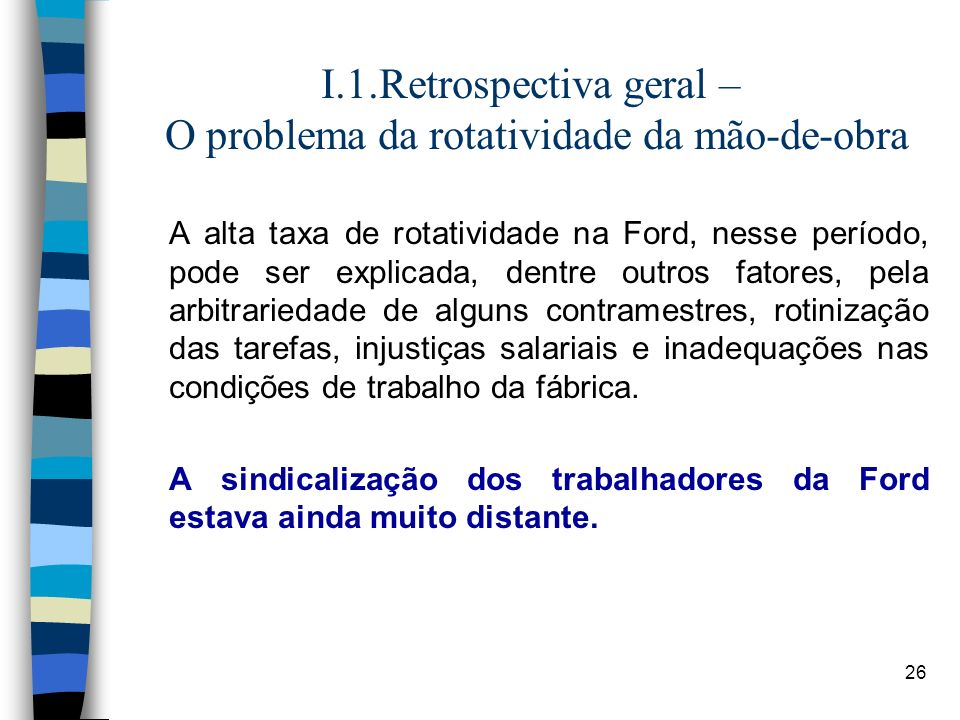 I.1.Retrospectiva geral – O problema da rotatividade da mão-de-obra