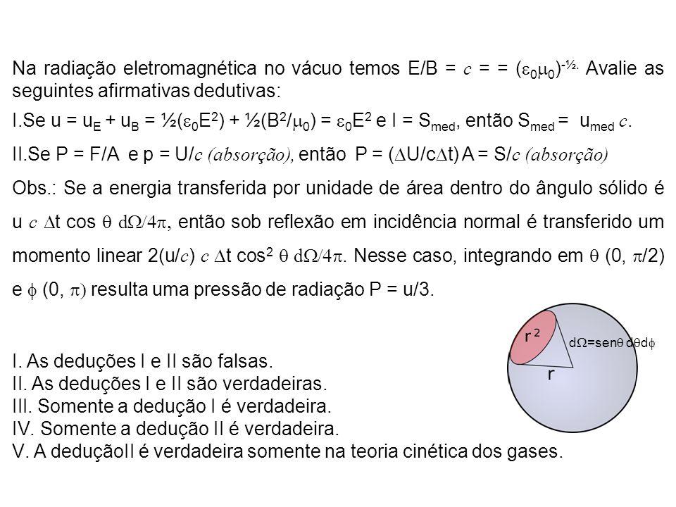Se P = F/A e p = U/c (absorção), então P = (DU/cDt) A = S/c (absorção)