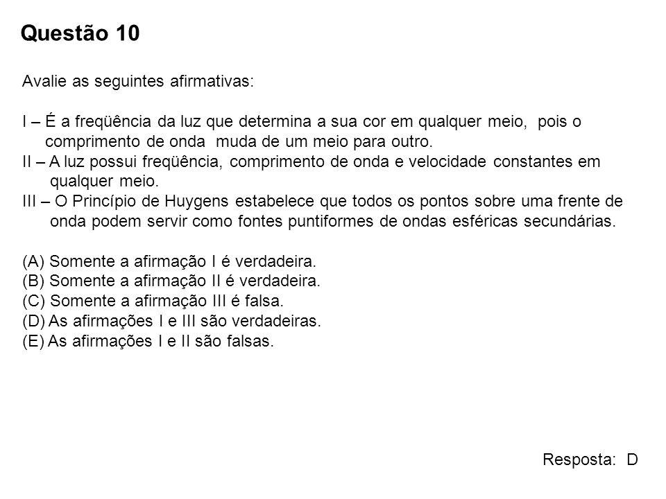 Questão 10 Avalie as seguintes afirmativas: