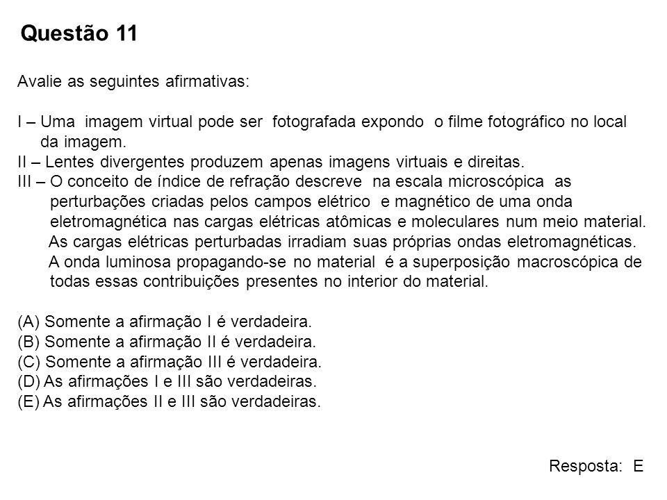 Questão 11 Avalie as seguintes afirmativas: