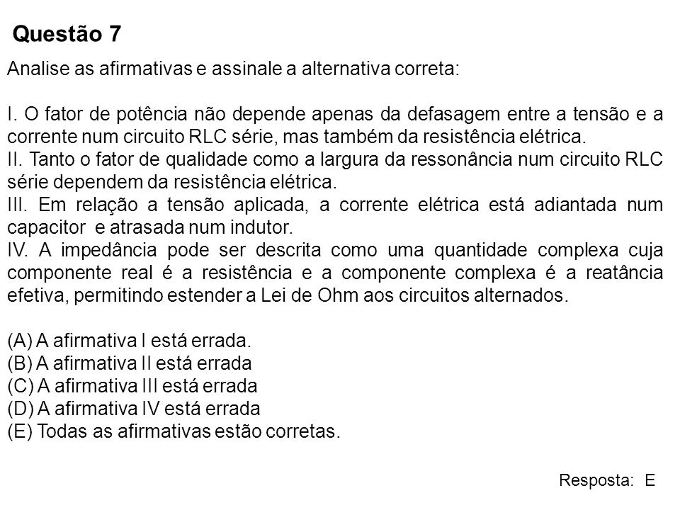 Questão 7 Analise as afirmativas e assinale a alternativa correta: