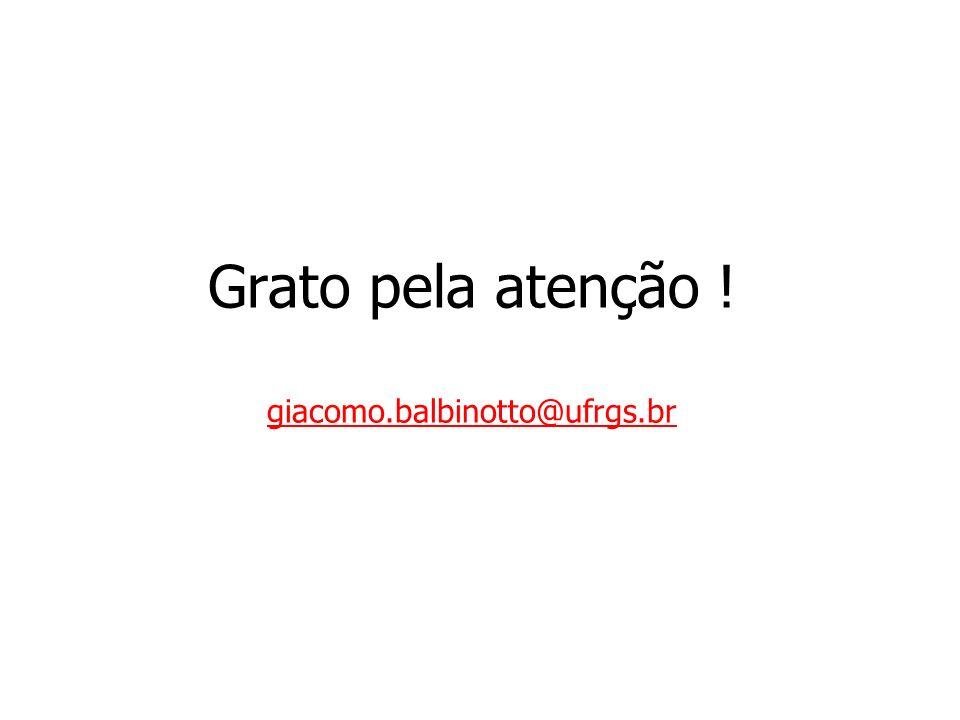 Grato pela atenção ! giacomo.balbinotto@ufrgs.br