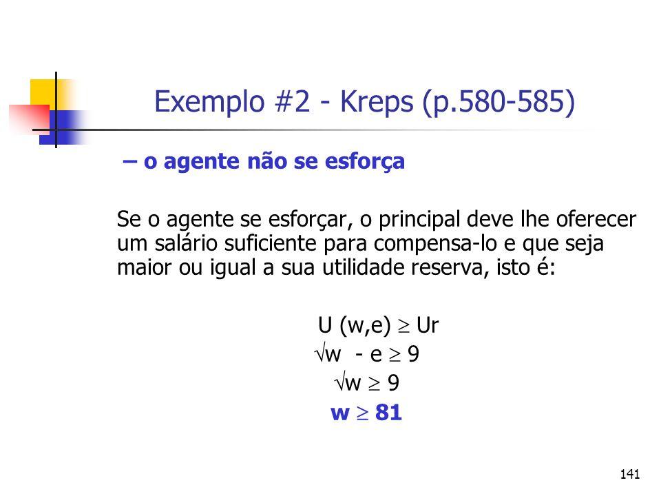 Exemplo #2 - Kreps (p.580-585) – o agente não se esforça