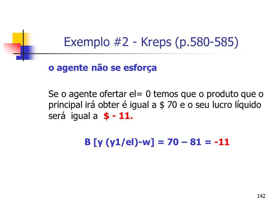 Exemplo #2 - Kreps (p.580-585) o agente não se esforça