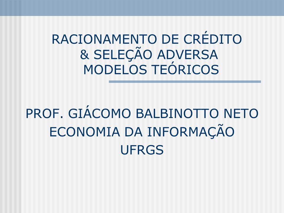 RACIONAMENTO DE CRÉDITO & SELEÇÃO ADVERSA MODELOS TEÓRICOS