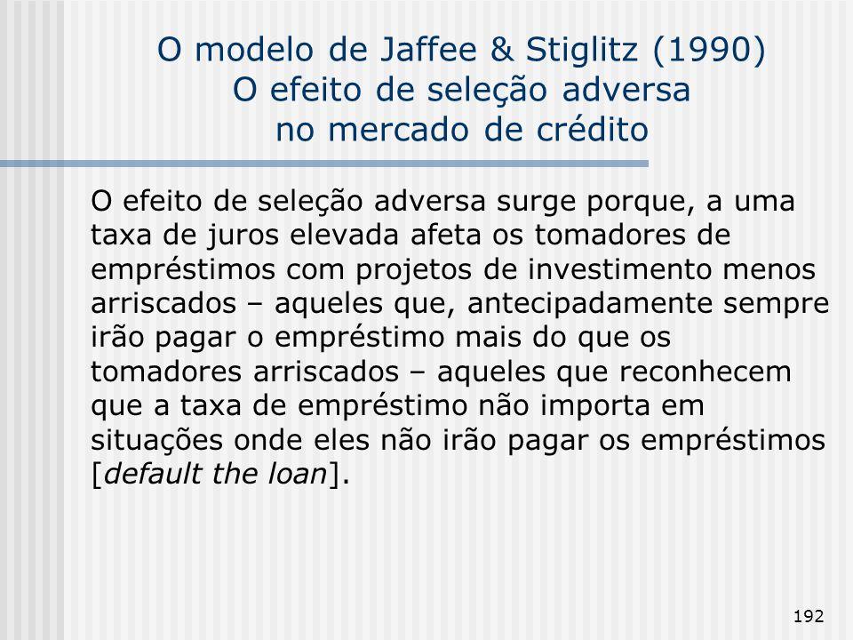 O modelo de Jaffee & Stiglitz (1990) O efeito de seleção adversa no mercado de crédito