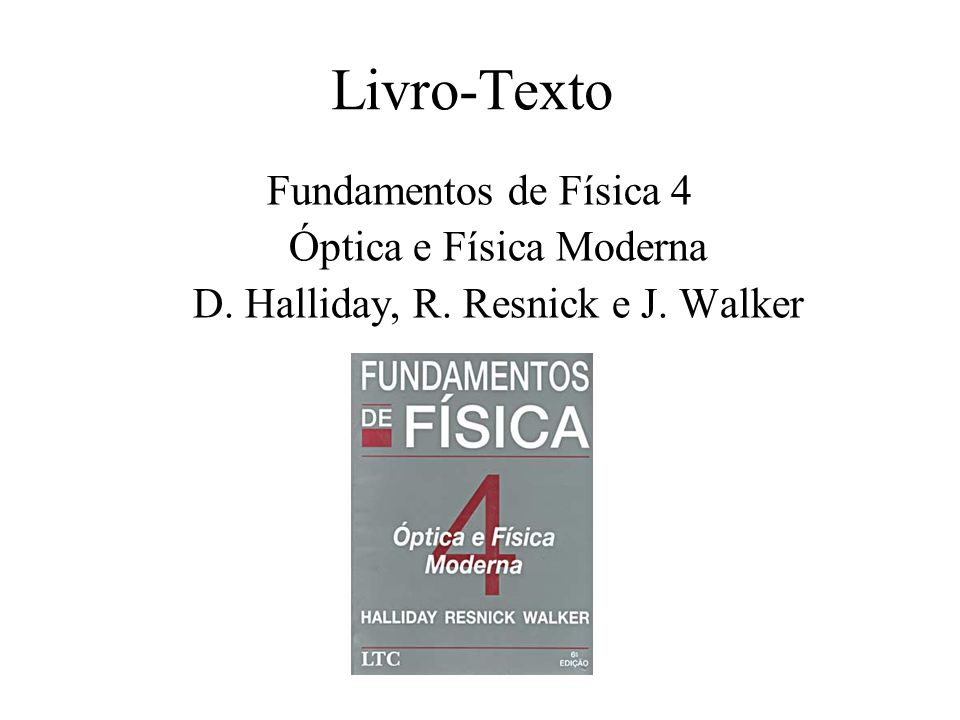 Livro-Texto Fundamentos de Física 4 Óptica e Física Moderna