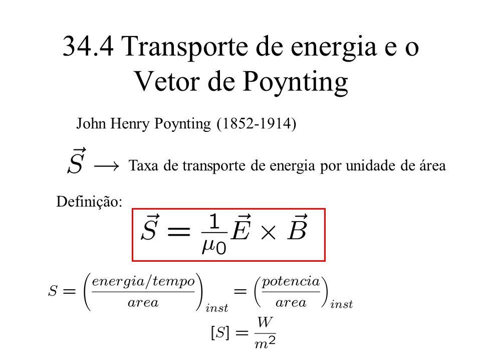 34.4 Transporte de energia e o Vetor de Poynting