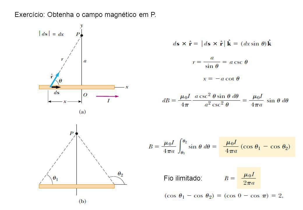 Exercício: Obtenha o campo magnético em P.