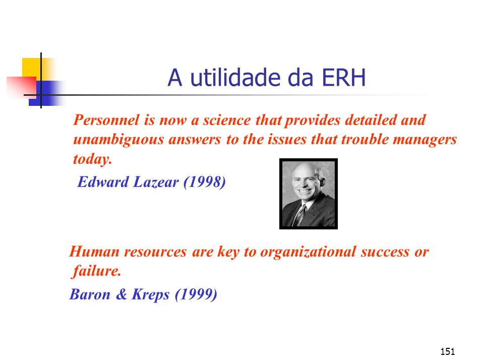 A utilidade da ERH Personnel is now a science that provides detailed and unambiguous answers to the issues that trouble managers today.