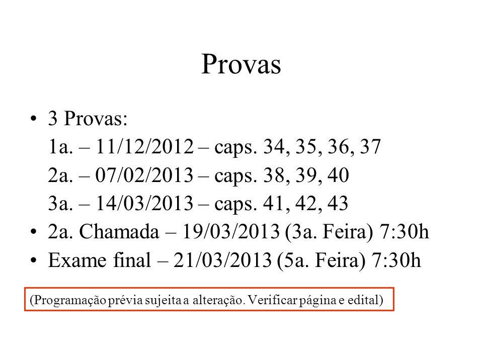 Provas 3 Provas: 1a. – 11/12/2012 – caps. 34, 35, 36, 37