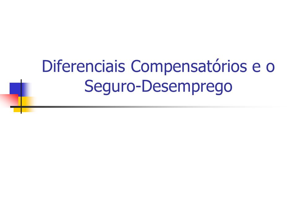 Diferenciais Compensatórios e o Seguro-Desemprego