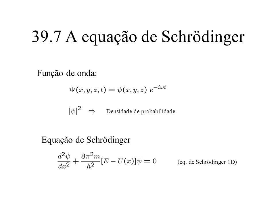 39.7 A equação de Schrödinger