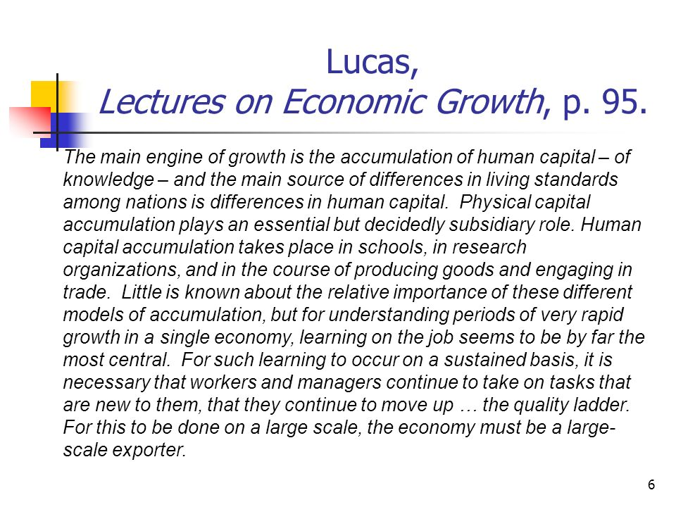 Lucas, Lectures on Economic Growth, p. 95.