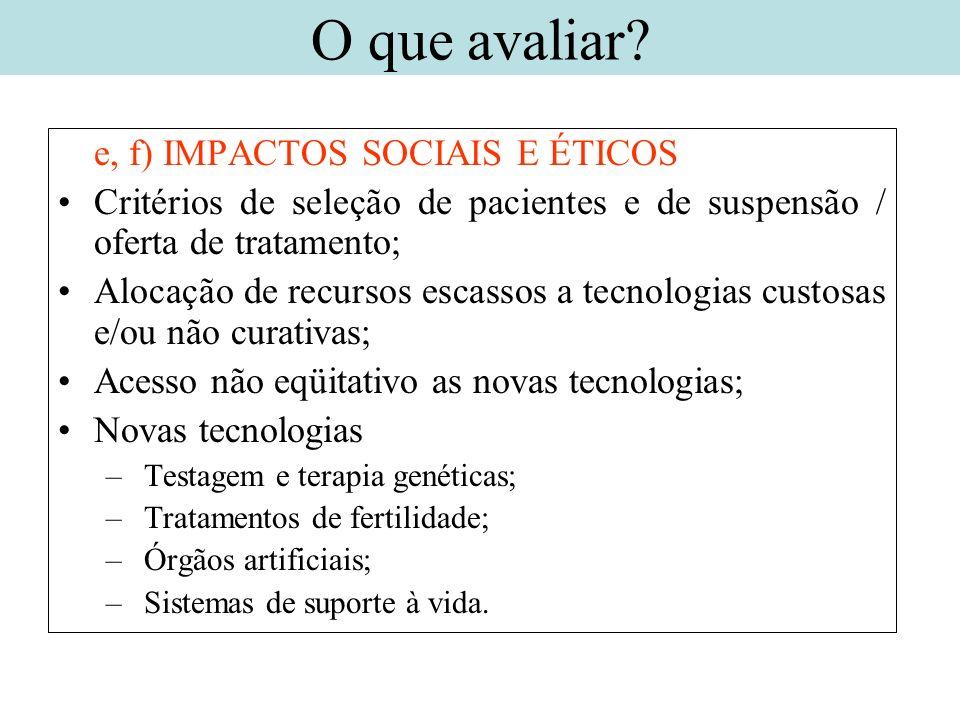 O que avaliar e, f) IMPACTOS SOCIAIS E ÉTICOS