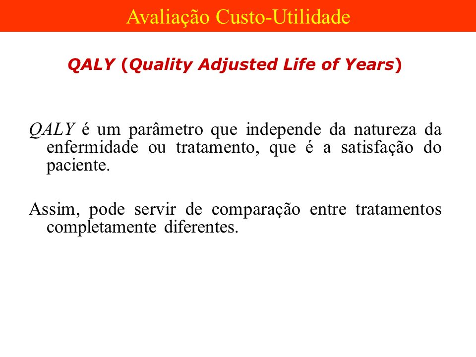 QALY (Quality Adjusted Life of Years)