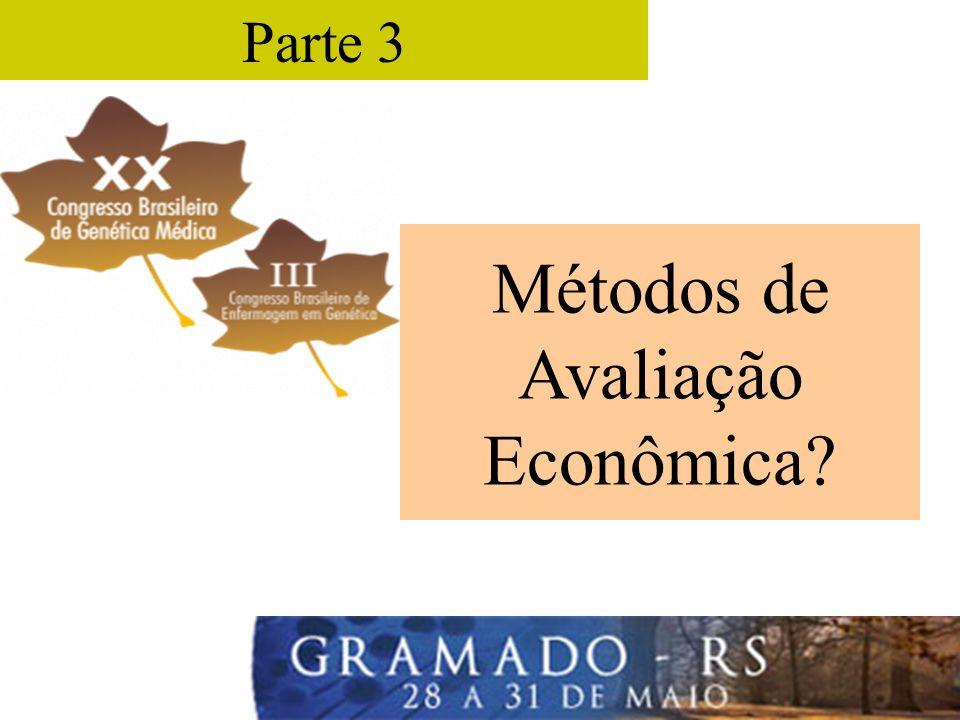 Parte 3 Métodos de Avaliação Econômica