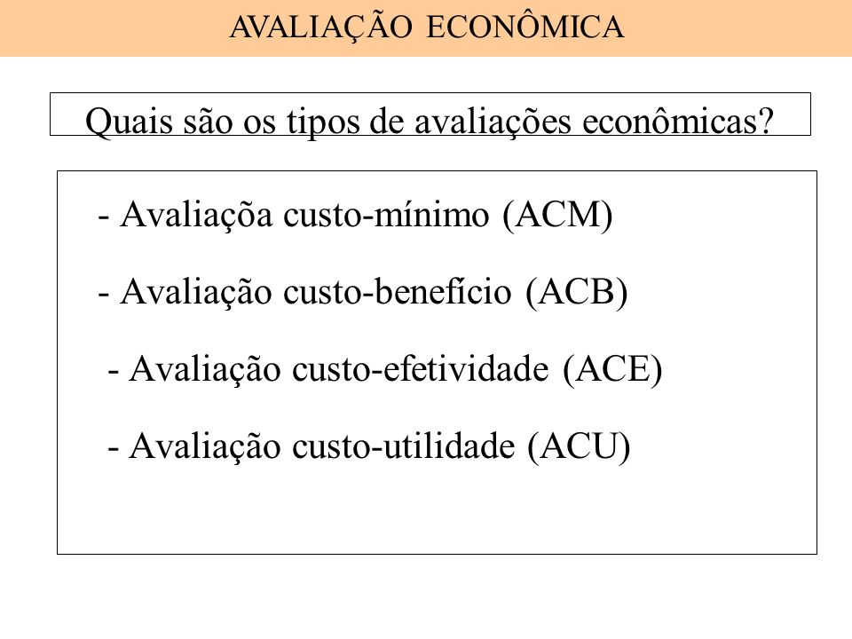Quais são os tipos de avaliações econômicas