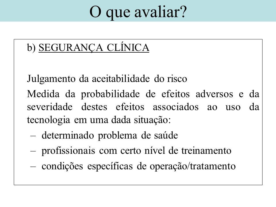 O que avaliar b) SEGURANÇA CLÍNICA