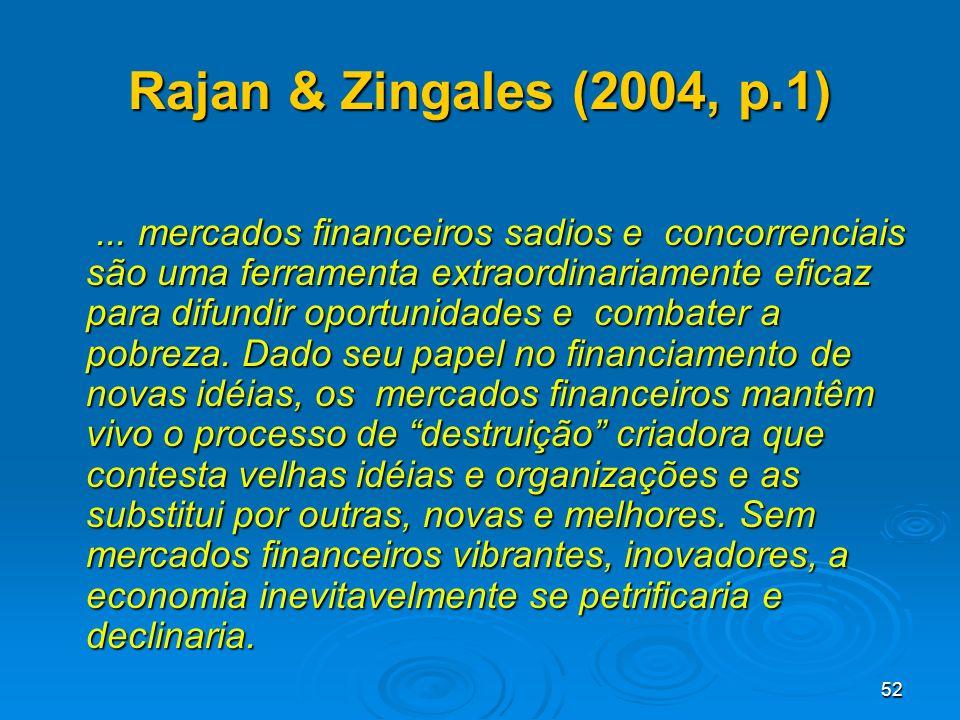 Rajan & Zingales (2004, p.1)