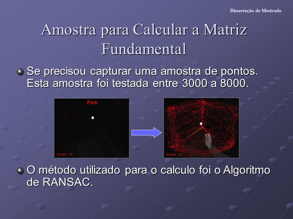 Amostra para Calcular a Matriz Fundamental