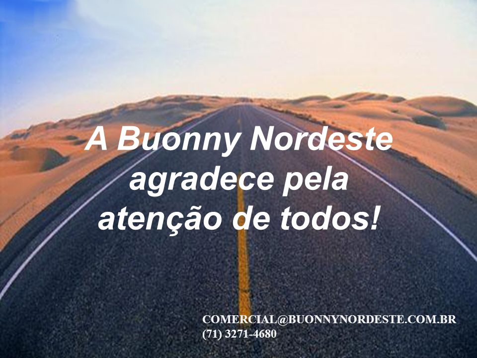 A Buonny Nordeste agradece pela atenção de todos!