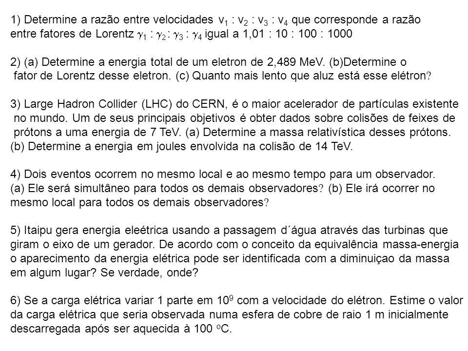 1) Determine a razão entre velocidades v1 : v2 : v3 : v4 que corresponde a razão