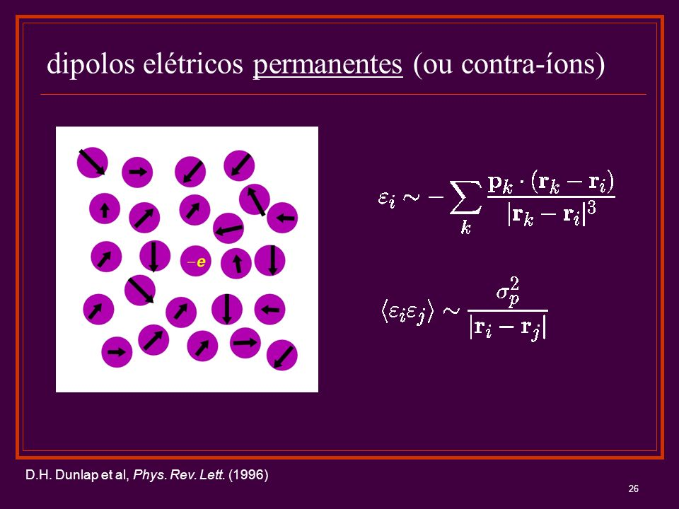 dipolos elétricos permanentes (ou contra-íons)