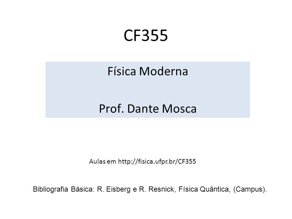 Física Moderna Prof. Dante Mosca