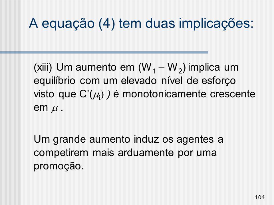 A equação (4) tem duas implicações: