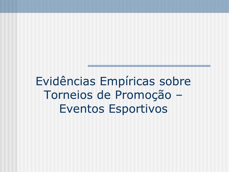 Evidências Empíricas sobre Torneios de Promoção – Eventos Esportivos