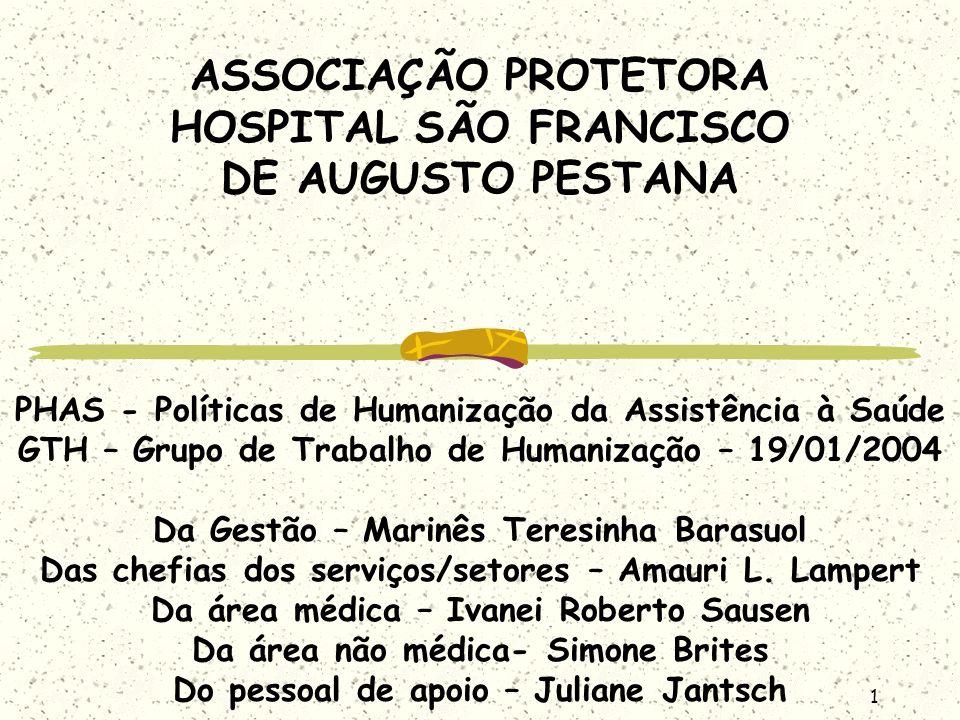 ASSOCIAÇÃO PROTETORA HOSPITAL SÃO FRANCISCO DE AUGUSTO PESTANA