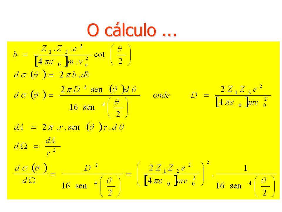 O cálculo ...