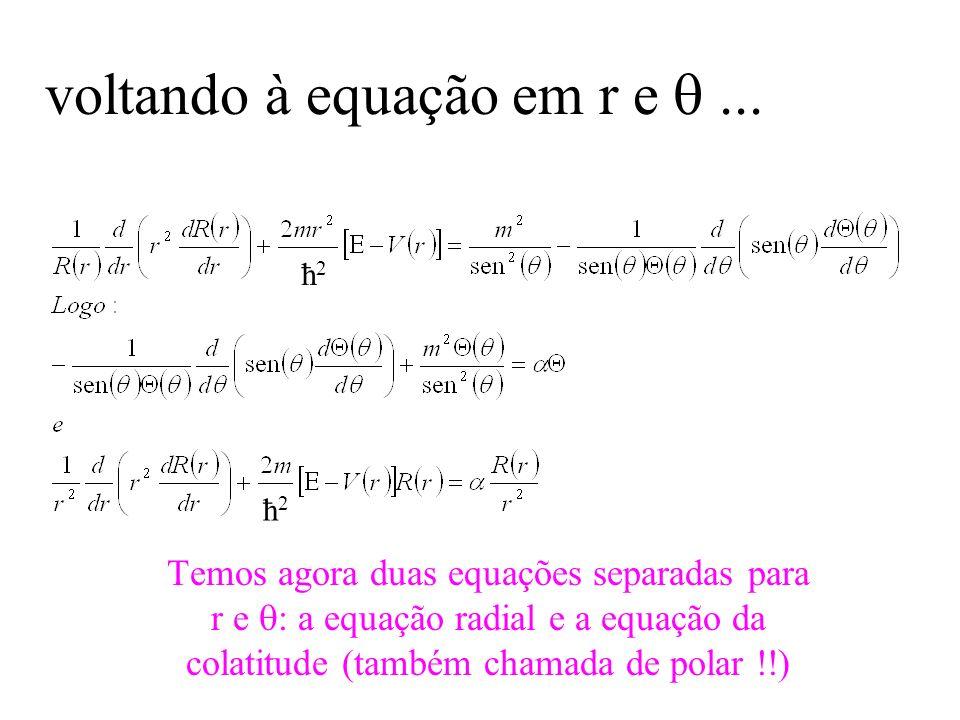 voltando à equação em r e  ...